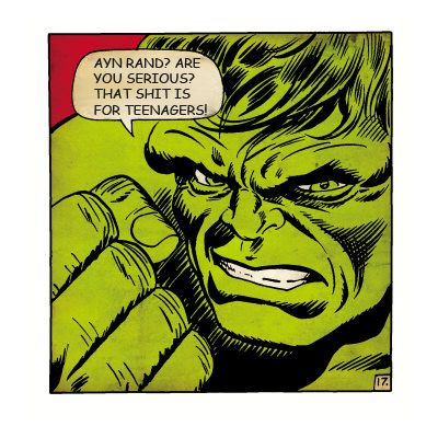 The Hulk thinks Ayn Rand is for teenagers.